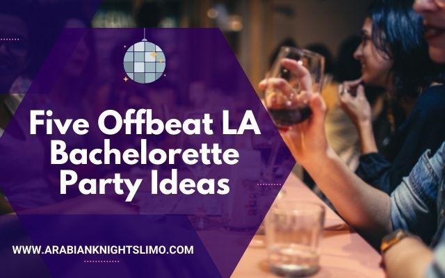 Five Offbeat LA Bachelorette Party Ideas